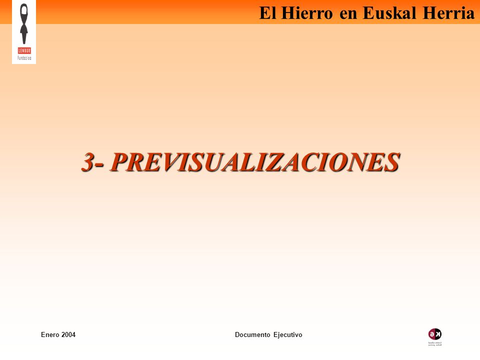 3- PREVISUALIZACIONES Enero 2004 Documento Ejecutivo