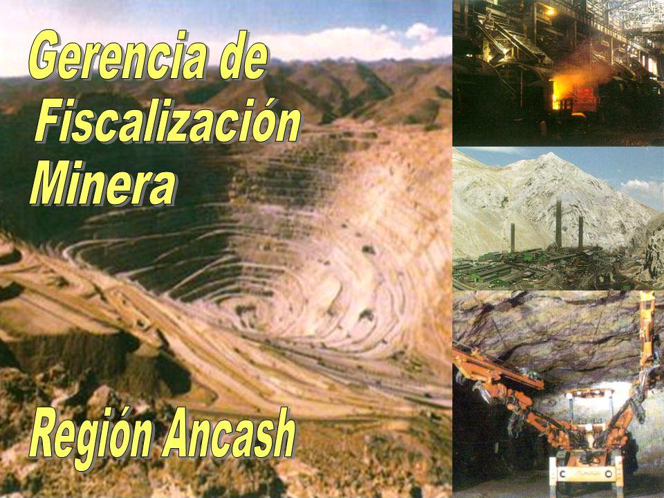Gerencia de Fiscalización Minera Región Ancash