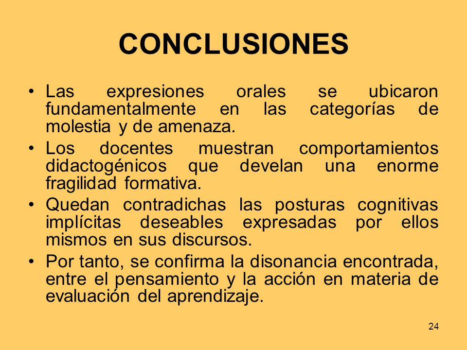 CONCLUSIONES Las expresiones orales se ubicaron fundamentalmente en las categorías de molestia y de amenaza.