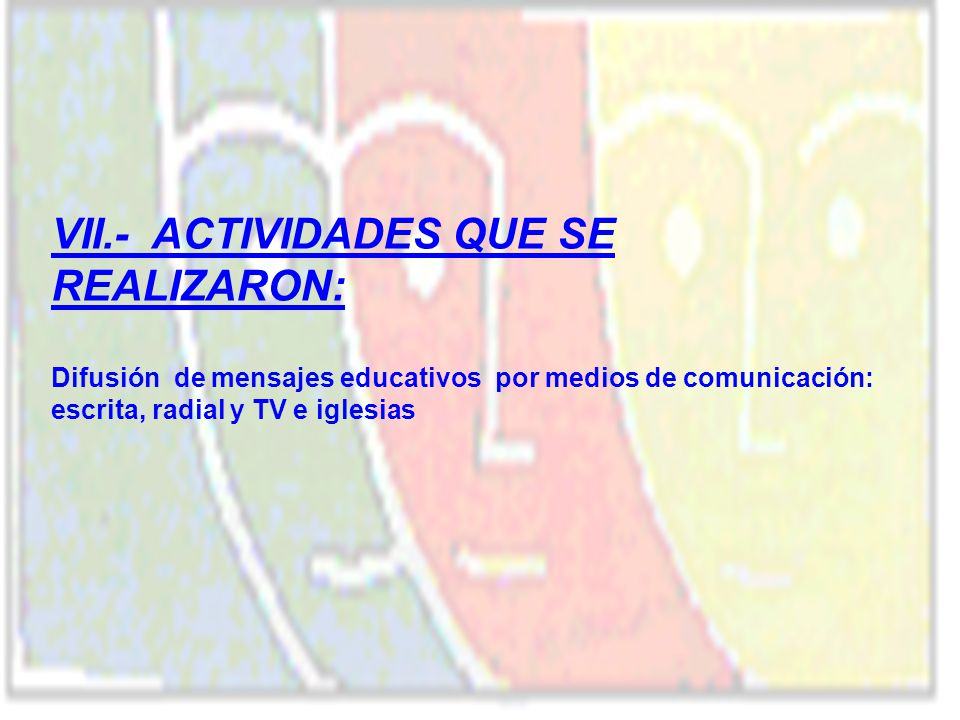 VII.- ACTIVIDADES QUE SE REALIZARON: