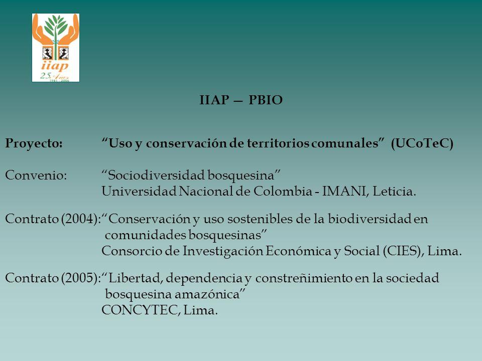 IIAP — PBIO Proyecto: Uso y conservación de territorios comunales (UCoTeC) Convenio: Sociodiversidad bosquesina