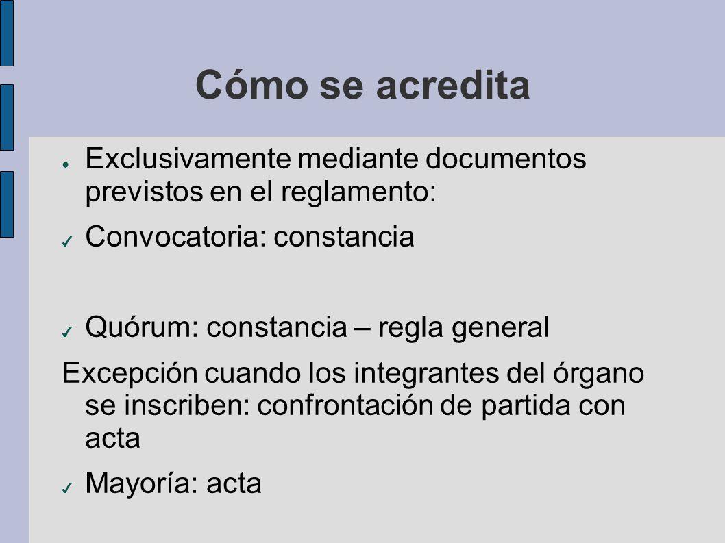 Cómo se acredita Exclusivamente mediante documentos previstos en el reglamento: Convocatoria: constancia.