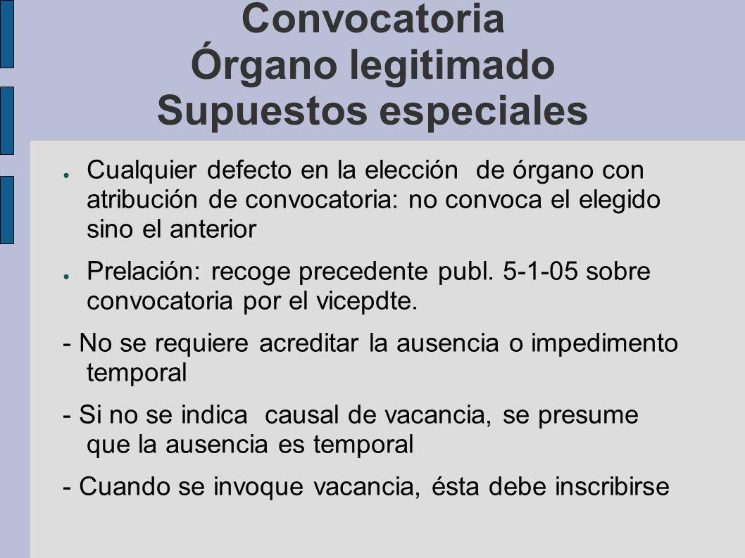 Convocatoria Órgano legitimado Supuestos especiales