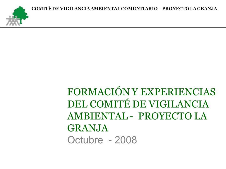 COMITÉ DE VIGILANCIA AMBIENTAL COMUNITARIO – PROYECTO LA GRANJA