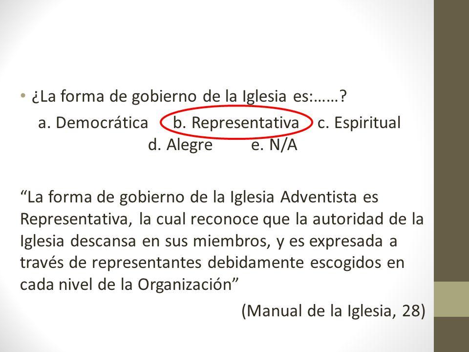 a. Democrática b. Representativa c. Espiritual d. Alegre e. N/A
