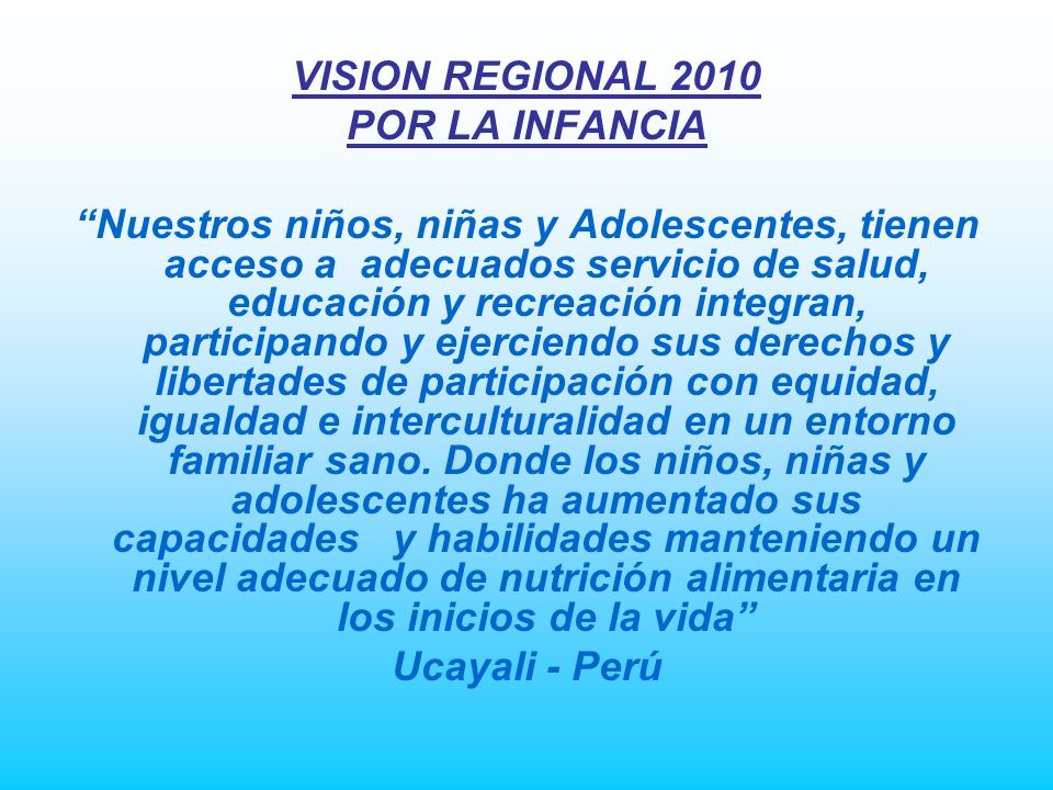 VISION REGIONAL 2010 POR LA INFANCIA.