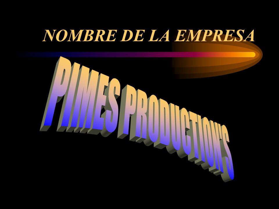 NOMBRE DE LA EMPRESA PIMES PRODUCTION S