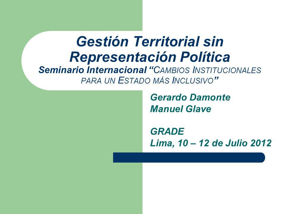 Gerardo Damonte Manuel Glave GRADE Lima, 10 – 12 de Julio 2012