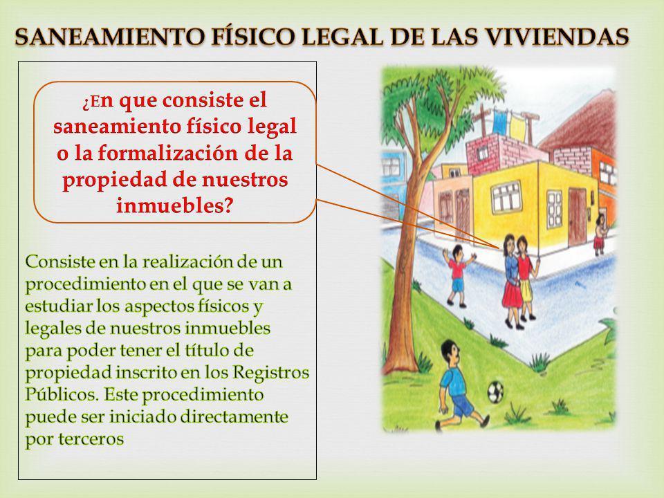 SANEAMIENTO FÍSICO LEGAL DE LAS VIVIENDAS