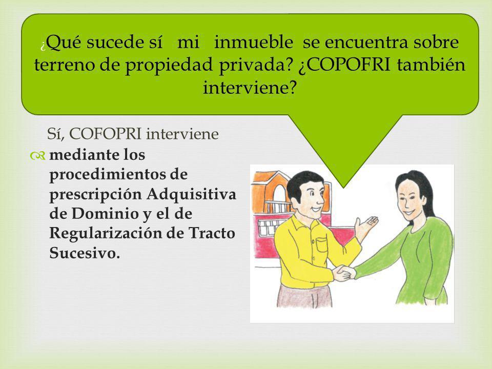 ¿Qué sucede sí mi inmueble se encuentra sobre terreno de propiedad privada ¿COPOFRI también interviene