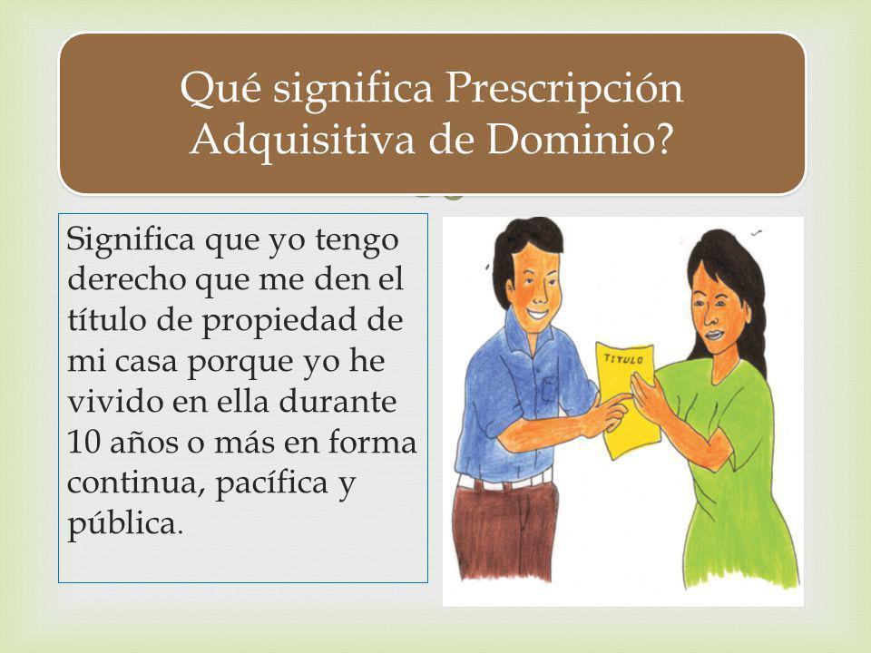 Qué significa Prescripción Adquisitiva de Dominio
