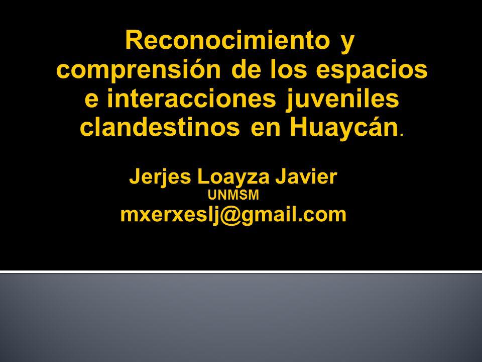 Jerjes Loayza Javier mxerxeslj@gmail.com
