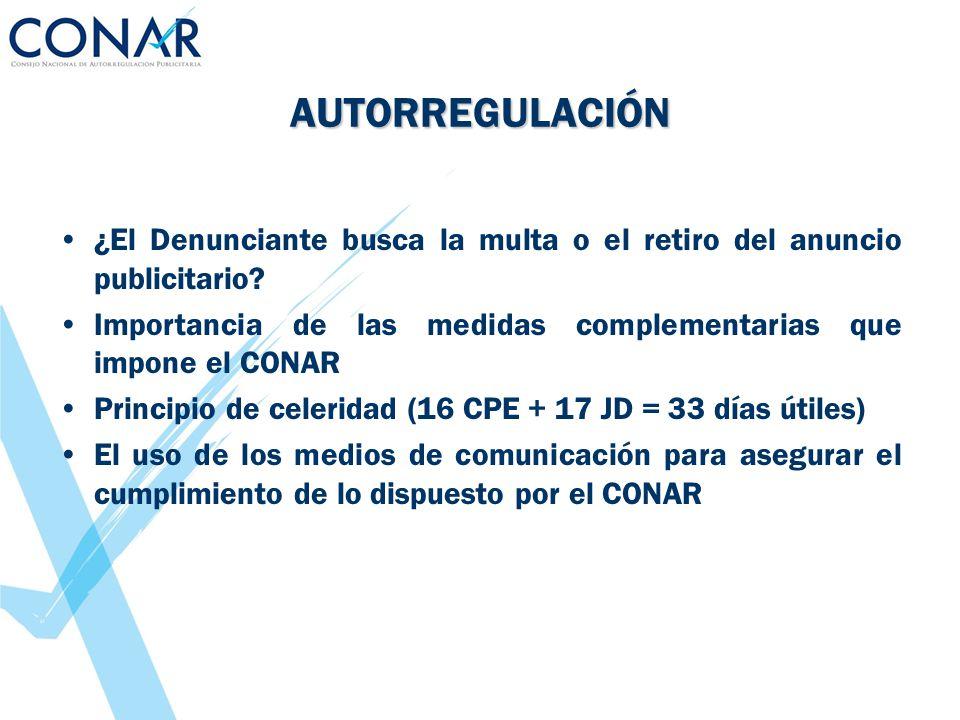 AUTORREGULACIÓN ¿El Denunciante busca la multa o el retiro del anuncio publicitario Importancia de las medidas complementarias que impone el CONAR.