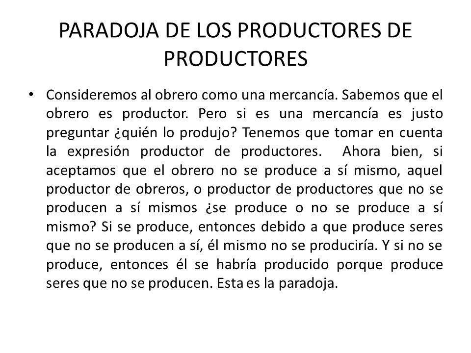 PARADOJA DE LOS PRODUCTORES DE PRODUCTORES