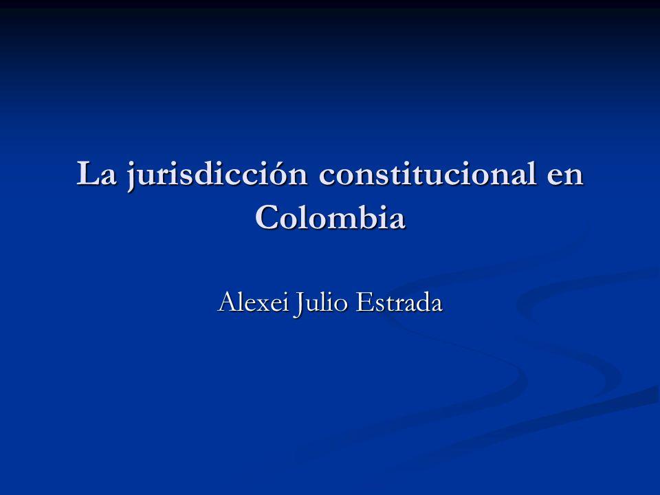 La jurisdicción constitucional en Colombia
