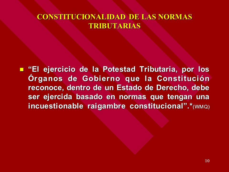 CONSTITUCIONALIDAD DE LAS NORMAS TRIBUTARIAS