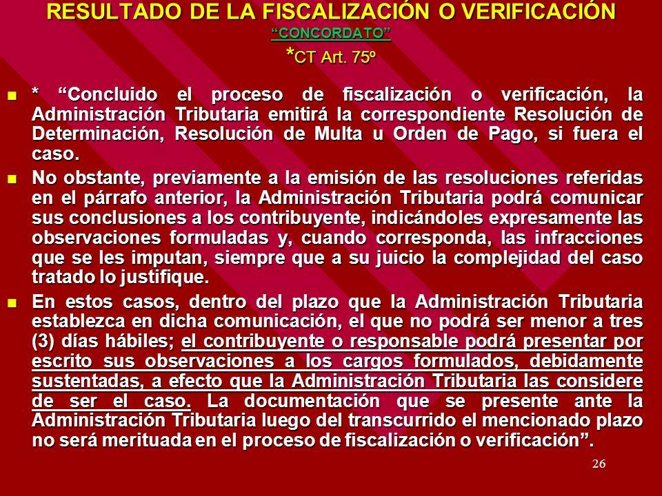RESULTADO DE LA FISCALIZACIÓN O VERIFICACIÓN CONCORDATO *CT Art. 75º
