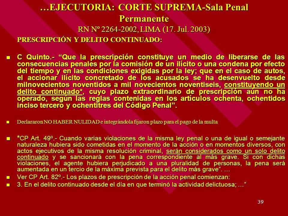 …EJECUTORIA: CORTE SUPREMA-Sala Penal Permanente RN Nº 2264-2002, LIMA (17. Jul. 2003)