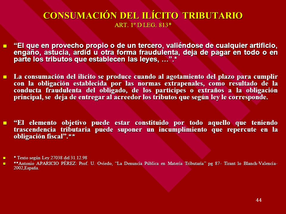 CONSUMACIÓN DEL ILÍCITO TRIBUTARIO ART. 1º D LEG. 813*