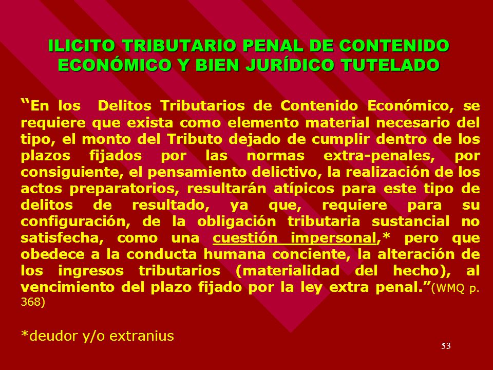 ILICITO TRIBUTARIO PENAL DE CONTENIDO ECONÓMICO Y BIEN JURÍDICO TUTELADO