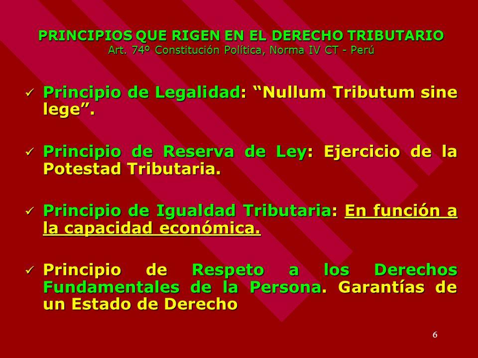 Principio de Legalidad: Nullum Tributum sine lege .