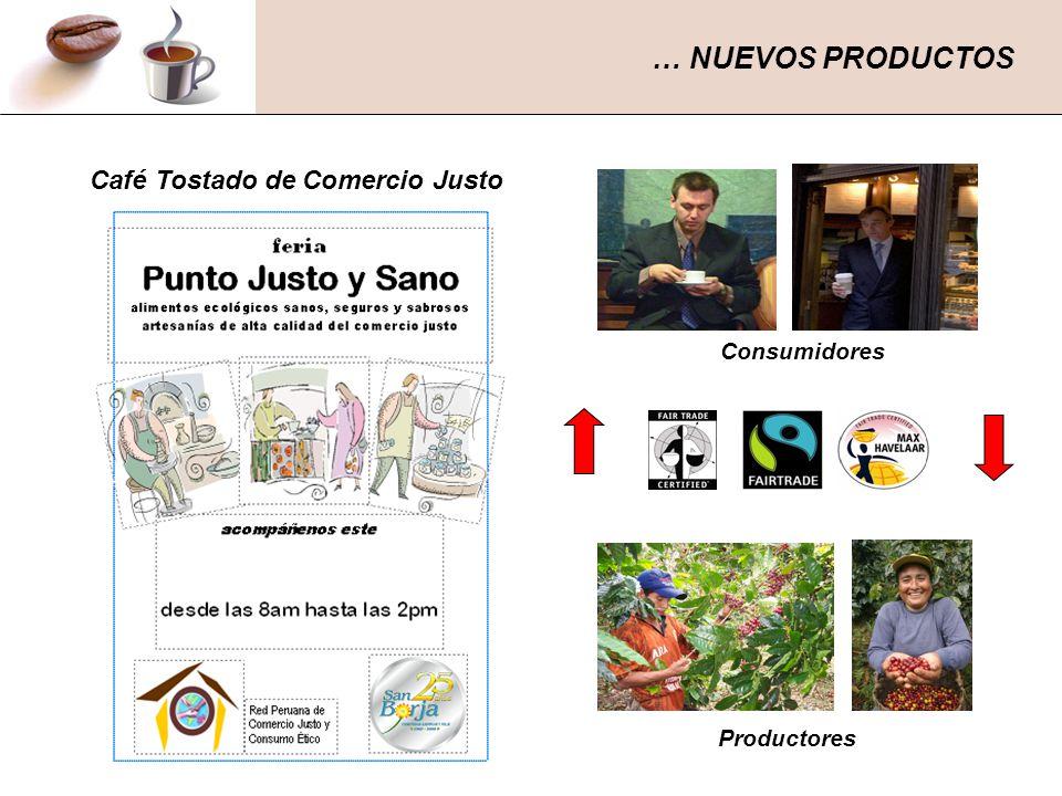 … NUEVOS PRODUCTOS Café Tostado de Comercio Justo Consumidores