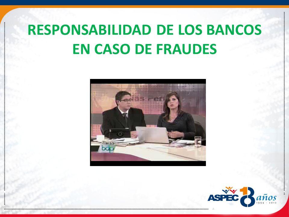 RESPONSABILIDAD DE LOS BANCOS EN CASO DE FRAUDES