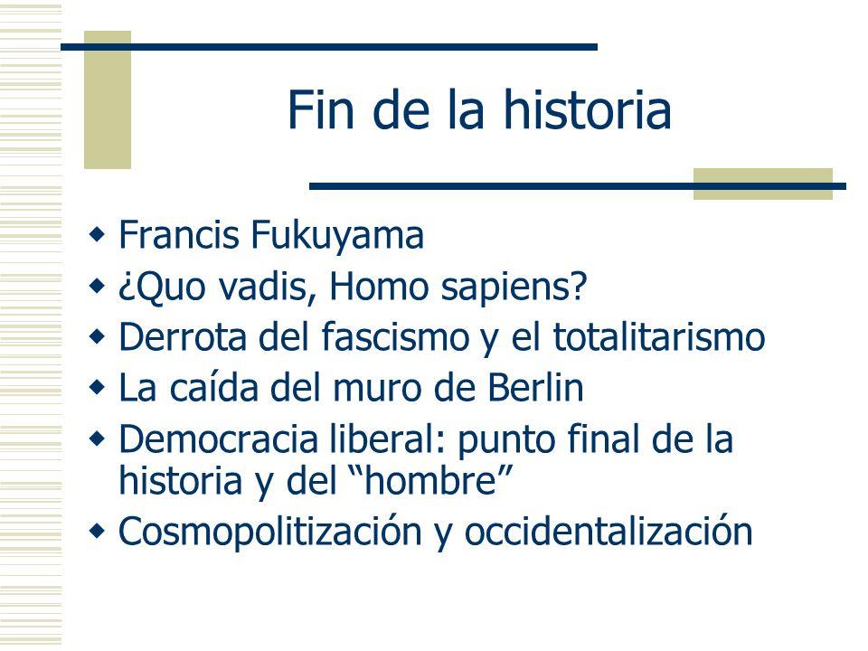 Fin de la historia Francis Fukuyama ¿Quo vadis, Homo sapiens