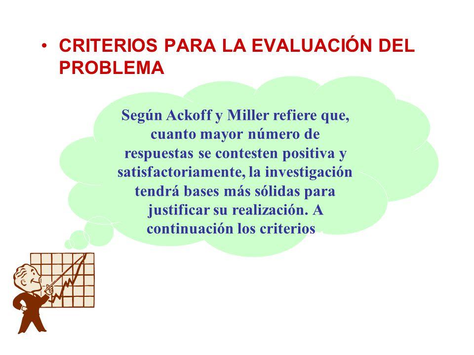 CRITERIOS PARA LA EVALUACIÓN DEL PROBLEMA