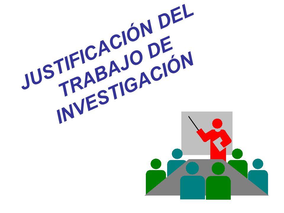 JUSTIFICACIÓN DEL TRABAJO DE INVESTIGACIÓN