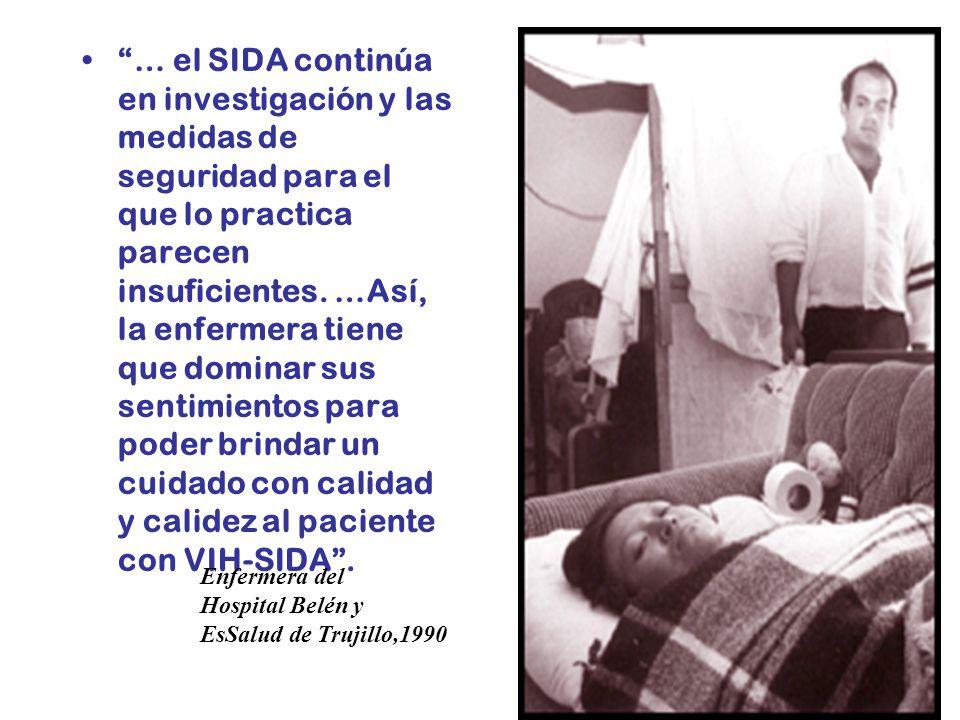 … el SIDA continúa en investigación y las medidas de seguridad para el que lo practica parecen insuficientes. …Así, la enfermera tiene que dominar sus sentimientos para poder brindar un cuidado con calidad y calidez al paciente con VIH-SIDA .