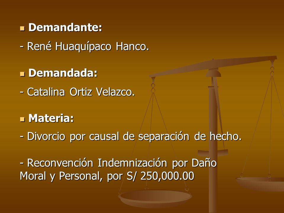 Demandante: - René Huaquípaco Hanco. Demandada: - Catalina Ortiz Velazco. Materia: - Divorcio por causal de separación de hecho.