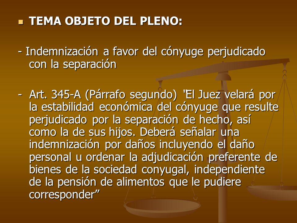 TEMA OBJETO DEL PLENO: - Indemnización a favor del cónyuge perjudicado con la separación.