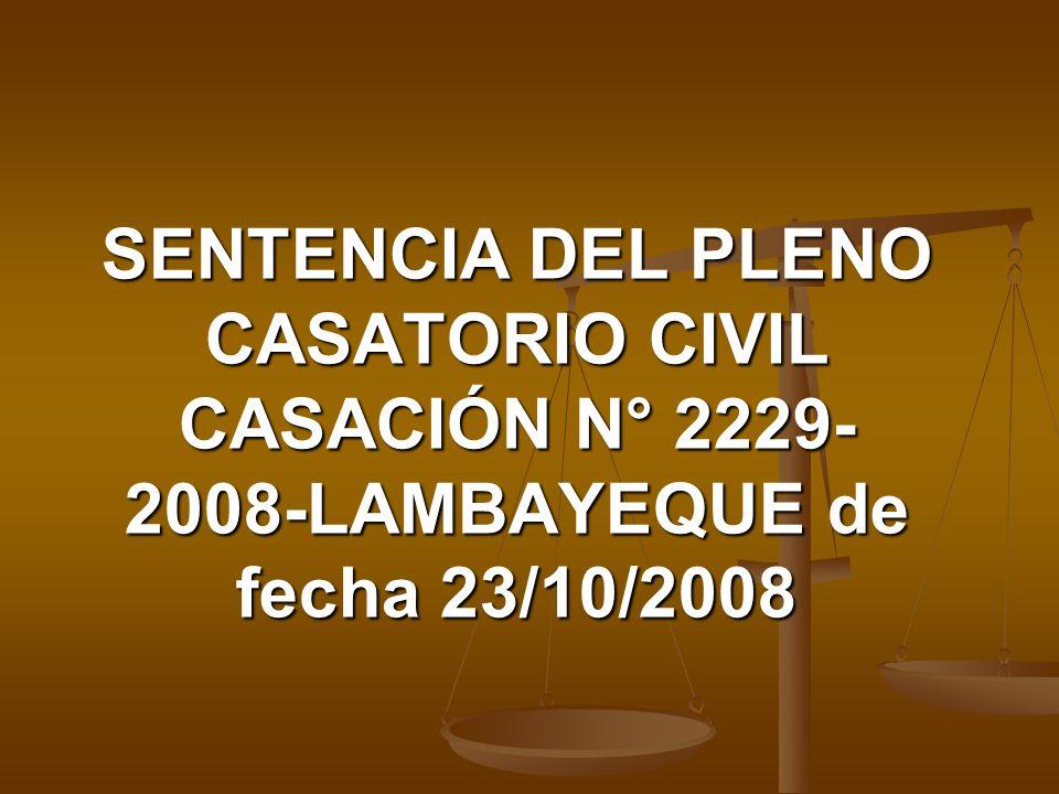 SENTENCIA DEL PLENO CASATORIO CIVIL CASACIÓN N° 2229-2008-LAMBAYEQUE de fecha 23/10/2008
