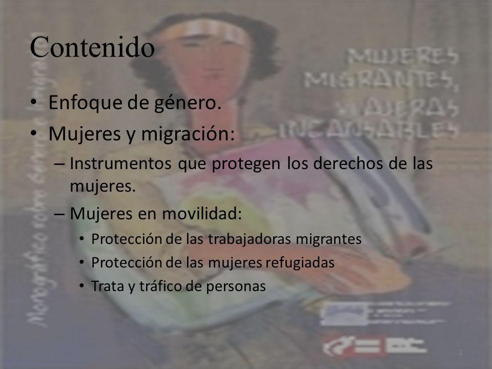 Contenido Enfoque de género. Mujeres y migración: