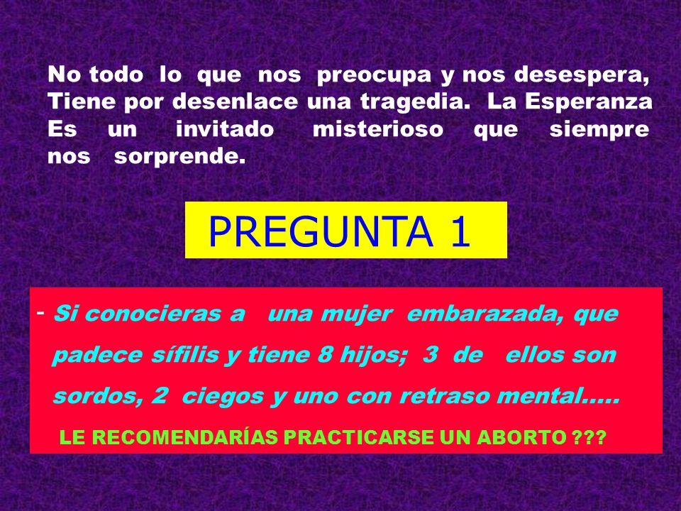 PREGUNTA 1 Si conocieras a una mujer embarazada, que