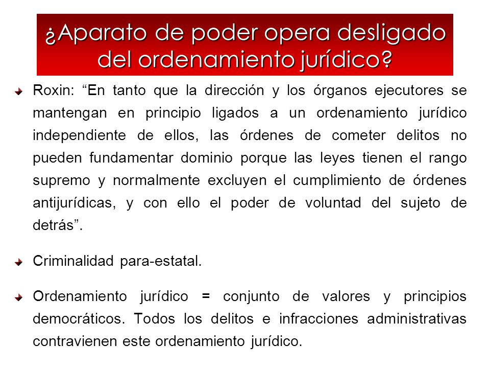 ¿Aparato de poder opera desligado del ordenamiento jurídico