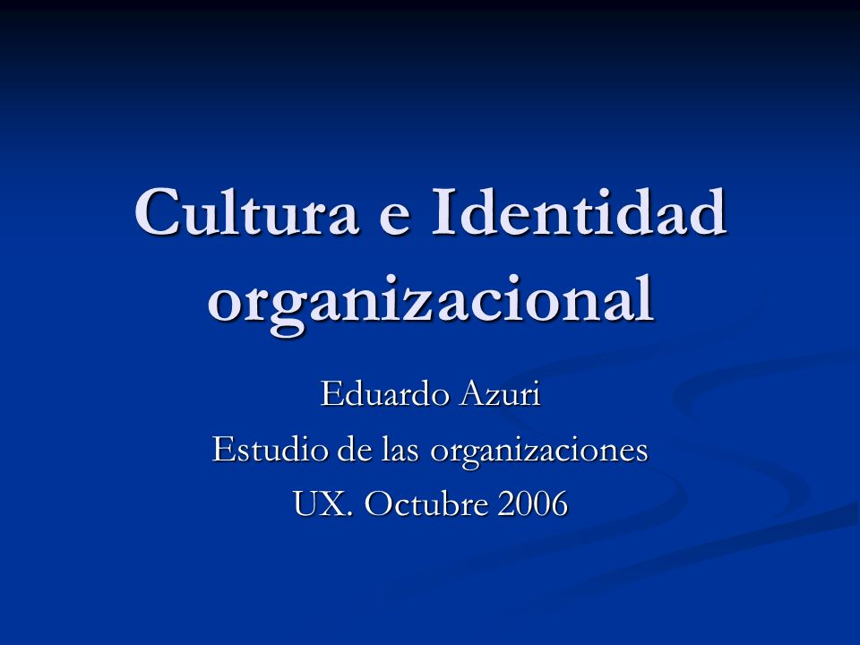 Cultura e Identidad organizacional
