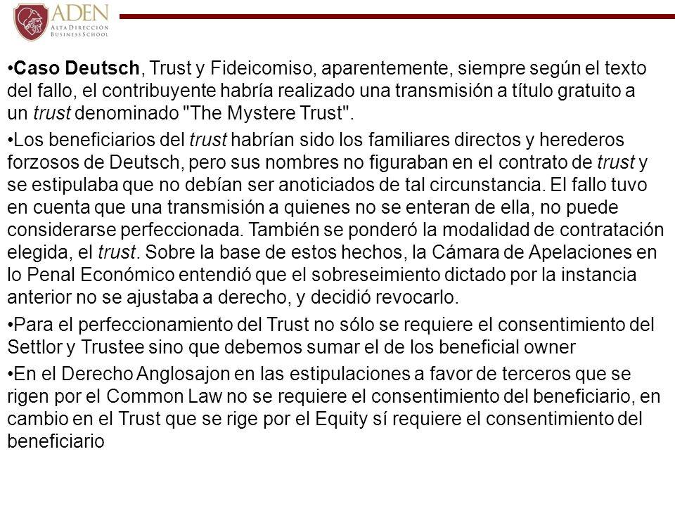 Caso Deutsch, Trust y Fideicomiso, aparentemente, siempre según el texto del fallo, el contribuyente habría realizado una transmisión a título gratuito a un trust denominado The Mystere Trust .