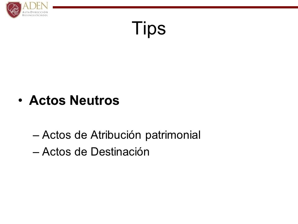 Tips Actos Neutros Actos de Atribución patrimonial