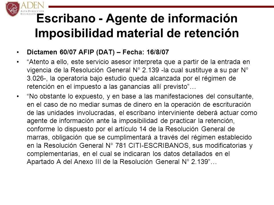 Escribano - Agente de información Imposibilidad material de retención