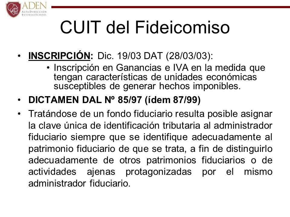 CUIT del Fideicomiso INSCRIPCIÓN: Dic. 19/03 DAT (28/03/03):