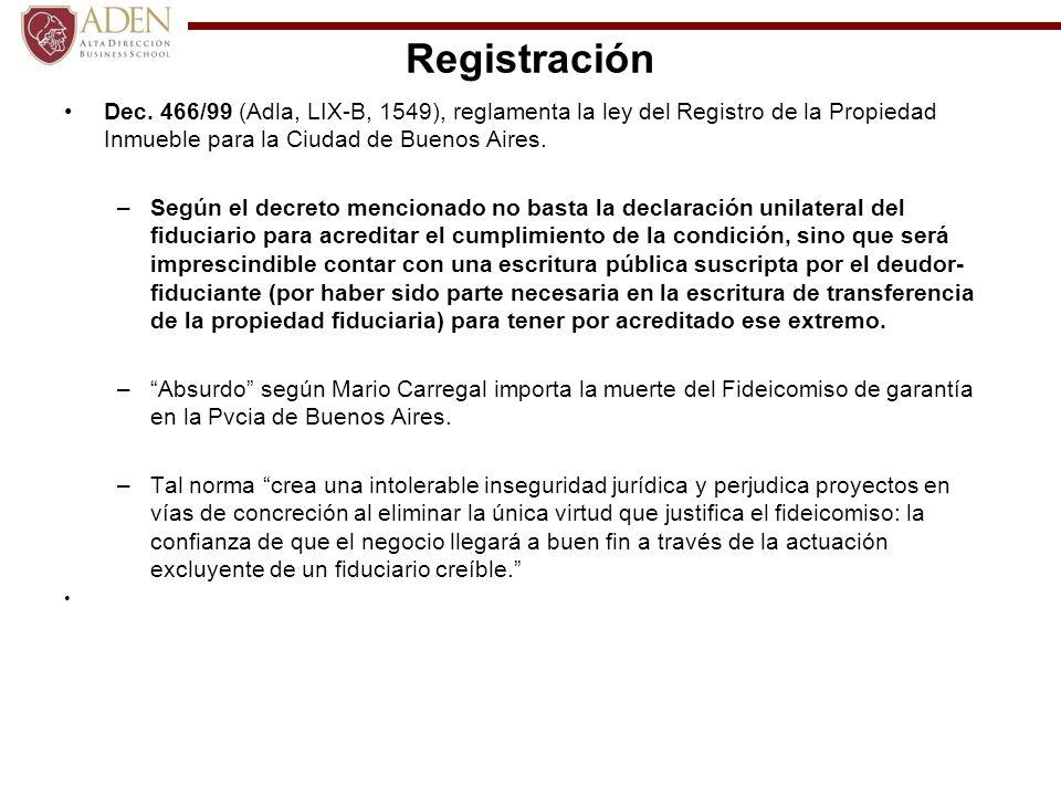 Registración Dec. 466/99 (Adla, LIX-B, 1549), reglamenta la ley del Registro de la Propiedad Inmueble para la Ciudad de Buenos Aires.