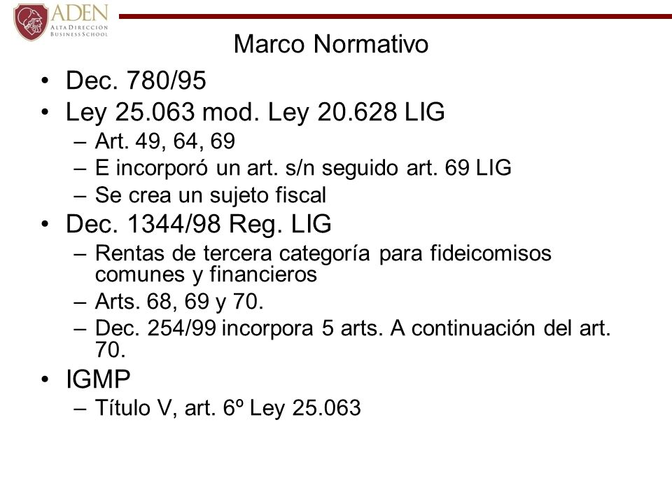 Marco Normativo Dec. 780/95 Ley 25.063 mod. Ley 20.628 LIG