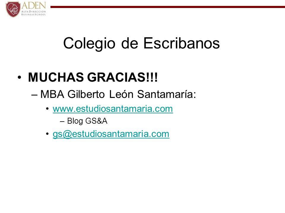 Colegio de Escribanos MUCHAS GRACIAS!!! MBA Gilberto León Santamaría: