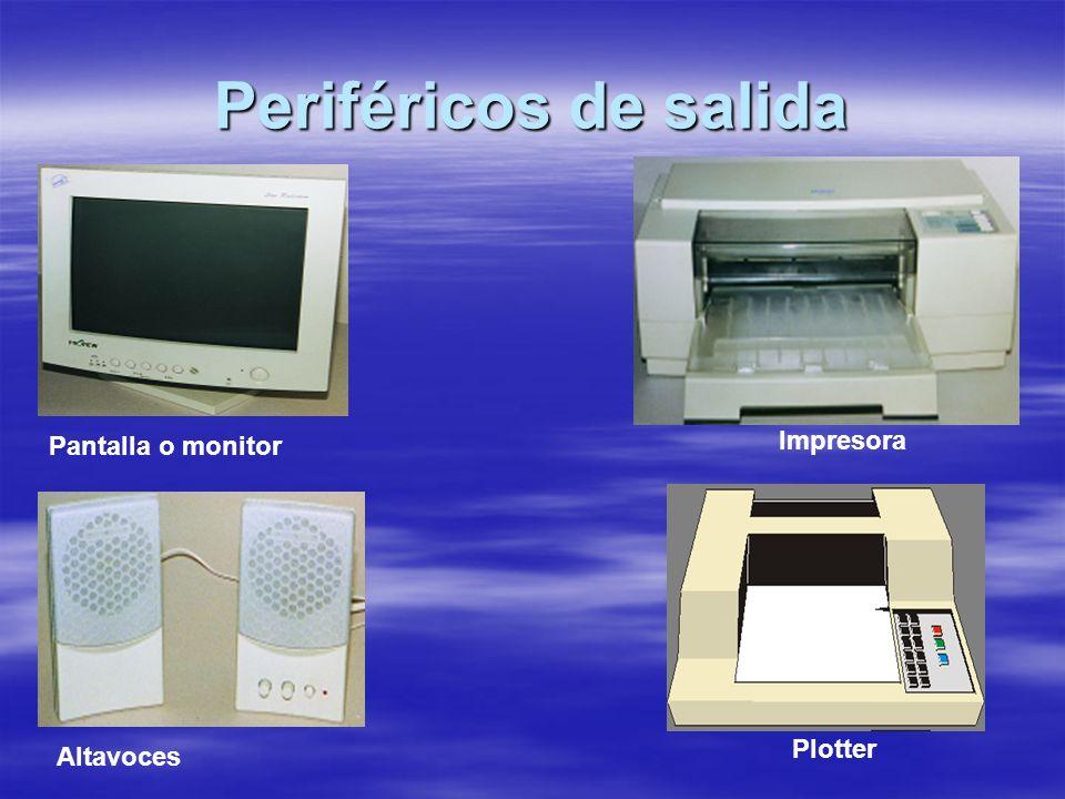 Periféricos de salida Pantalla o monitor Impresora Plotter Altavoces
