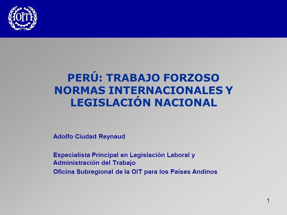 PERÚ: TRABAJO FORZOSO NORMAS INTERNACIONALES Y LEGISLACIÓN NACIONAL