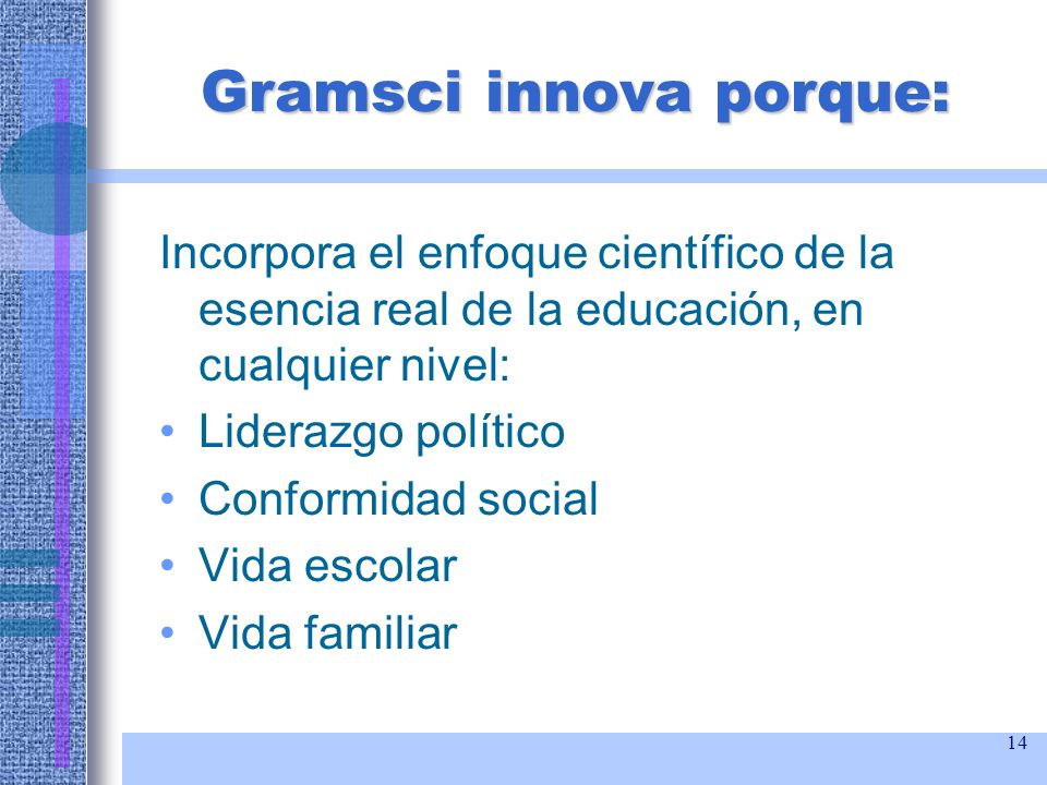 Gramsci innova porque: