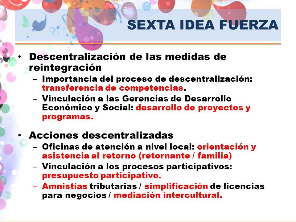 SEXTA IDEA FUERZA Descentralización de las medidas de reintegración