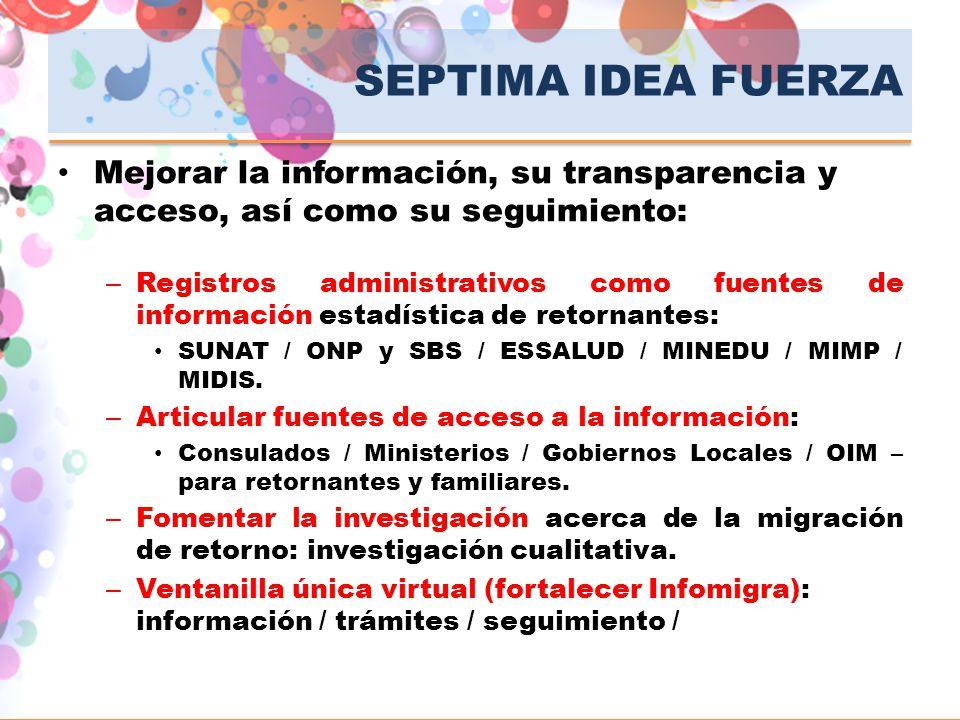 SEPTIMA IDEA FUERZA Mejorar la información, su transparencia y acceso, así como su seguimiento: